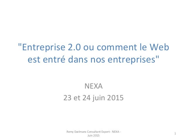 """""""Entreprise  2.0  ou  comment  le  Web   est  entré  dans  nos  entreprises""""      NEXA   23  e..."""