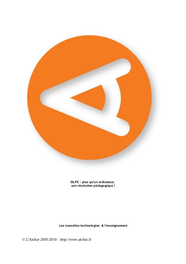 OLPC : plus qu'un ordinateur,                                une révolution pédagogique !                            Les n...