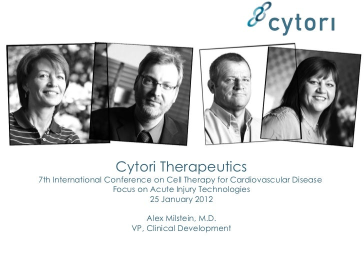 Cytori Therapeutics7th International Conference on Cell Therapy for Cardiovascular Disease                   Focus on Acut...