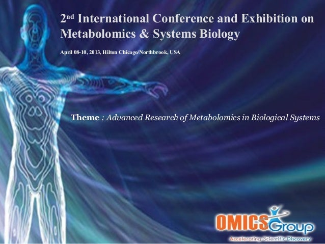 2nd International Conference and Exhibition onMetabolomics & Systems BiologyApril 08-10, 2013, Hilton Chicago/Northbrook, ...