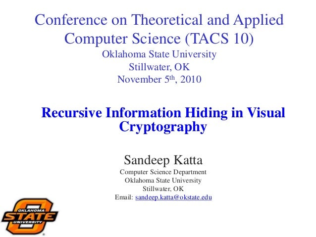 Conference on Theoretical and Applied Computer Science (TACS 10) Oklahoma State University Stillwater, OK November 5th, 20...