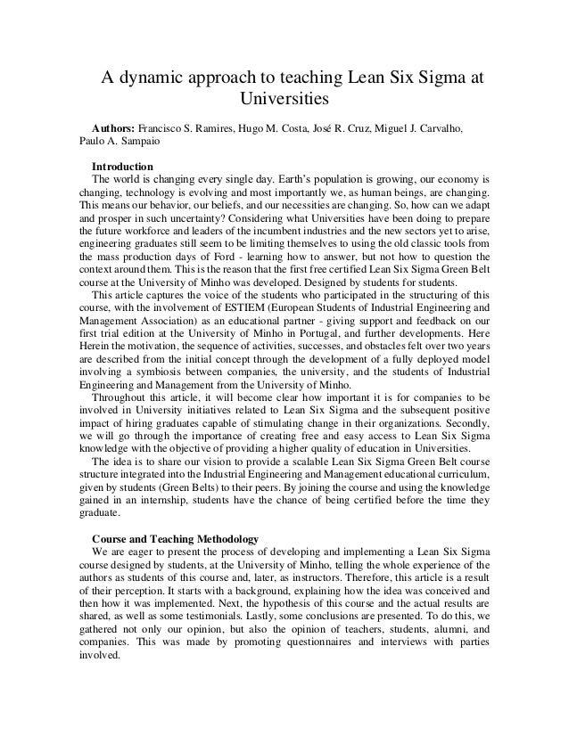A dynamic approach to teaching Lean Six Sigma at Universities Authors: Francisco S. Ramires, Hugo M. Costa, José R. Cruz, ...