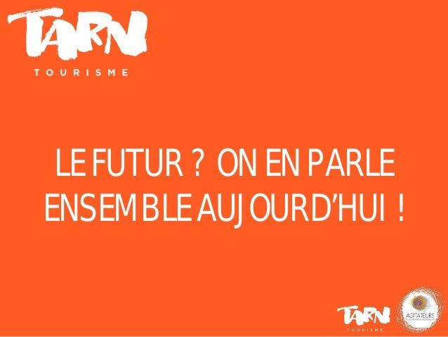 LE FUTUR ? ON EN PARLE ENSEMBLE AUJOURD'HUI !