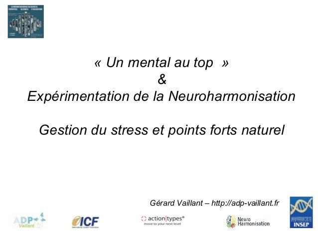 Gérard Vaillant – http://adp-vaillant.fr « Un mental au top » & Expérimentation de la Neuroharmonisation Gestion du stress...
