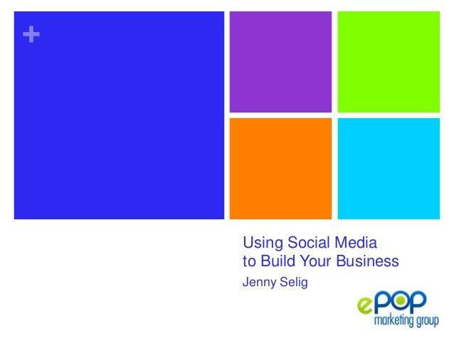 +Using Social Mediato Build Your BusinessJenny Selig