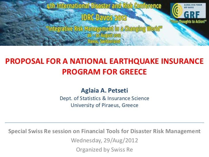 PROPOSAL FOR A NATIONAL EARTHQUAKE INSURANCE             PROGRAM FOR GREECE                            Aglaia A. Petseti  ...