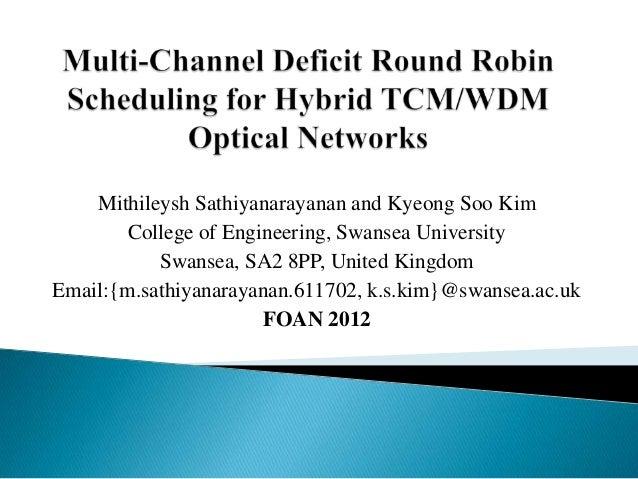 Mithileysh Sathiyanarayanan and Kyeong Soo Kim        College of Engineering, Swansea University           Swansea, SA2 8P...