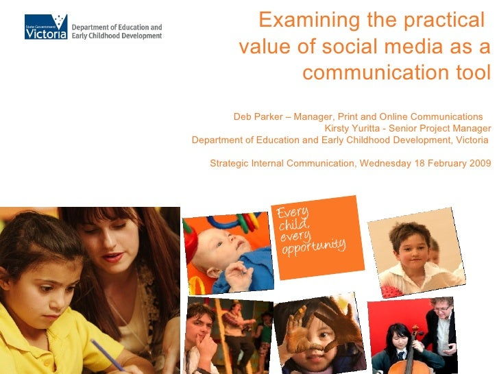 Examining the practical  value of social media as a communication tool Deb Parker – Manager, Print and Online Communicatio...