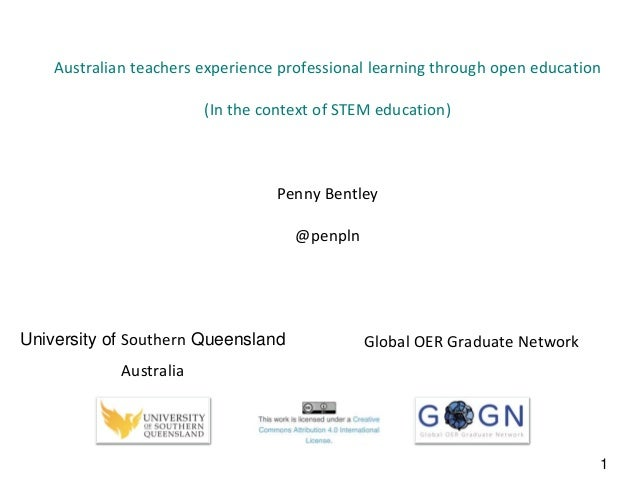 Australian teachers experience professional learning through open education (In the context of STEM education) Penny Bentl...