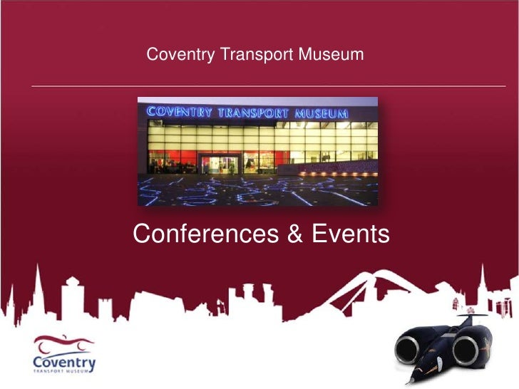 Coventry Transport Museum<br />Conferences & Events<br />