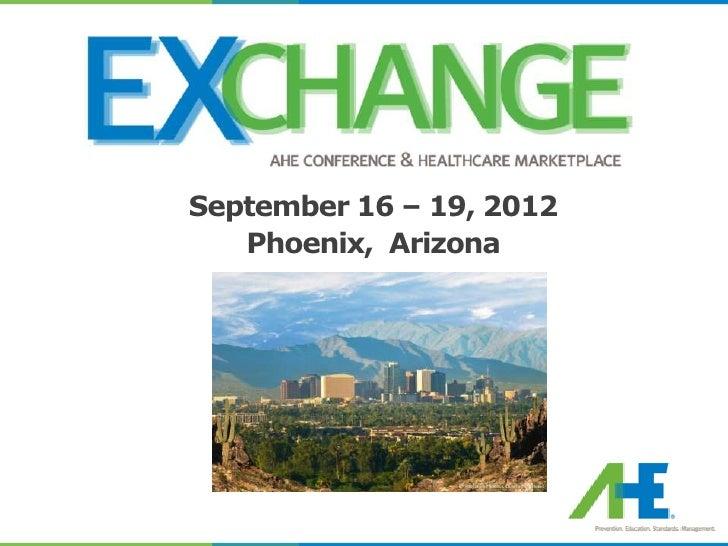September 16 – 19, 2012   Phoenix, Arizona