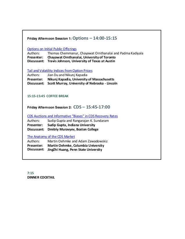 Friday Afternoon Session 1: Options – 14:00-15:15 Options on Initial Public Offerings Authors: Thomas Chemmanur, Chayawat ...