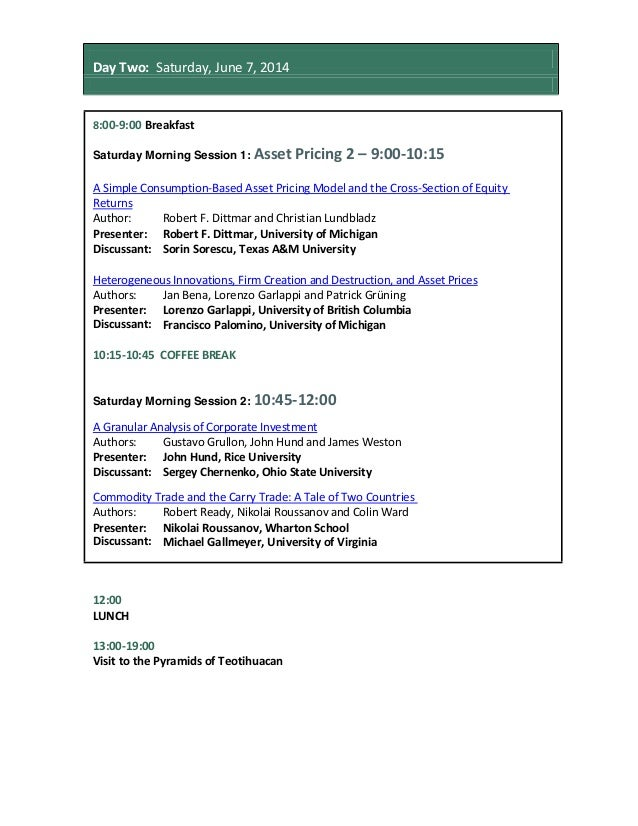 Day Two: Saturday, June 7, 2014 8:00-9:00 Breakfast Saturday Morning Session 1: Asset Pricing 2 – 9:00-10:15 A Simple Cons...
