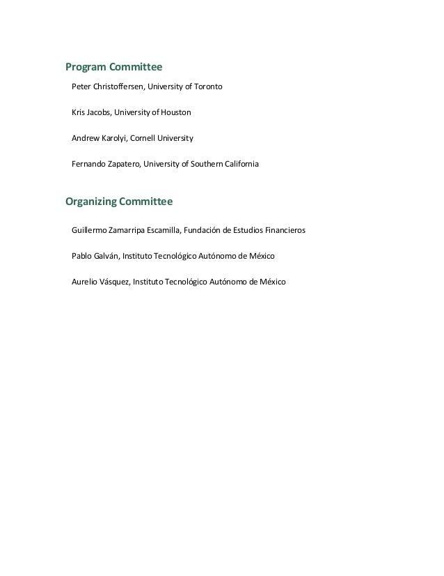 Program Committee Peter Christoffersen, University of Toronto Kris Jacobs, University of Houston Andrew Karolyi, Cornell U...