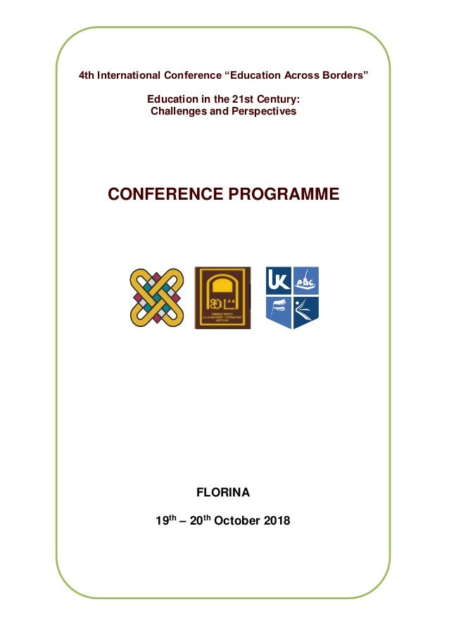 """4th International Conference """"Education Across Borders"""" Education in the 21st Century: Challenges and Perspectives CONFERE..."""
