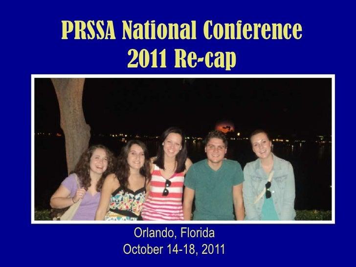 PRSSA National Conference      2011 Re-cap       Orlando, Florida      October 14-18, 2011