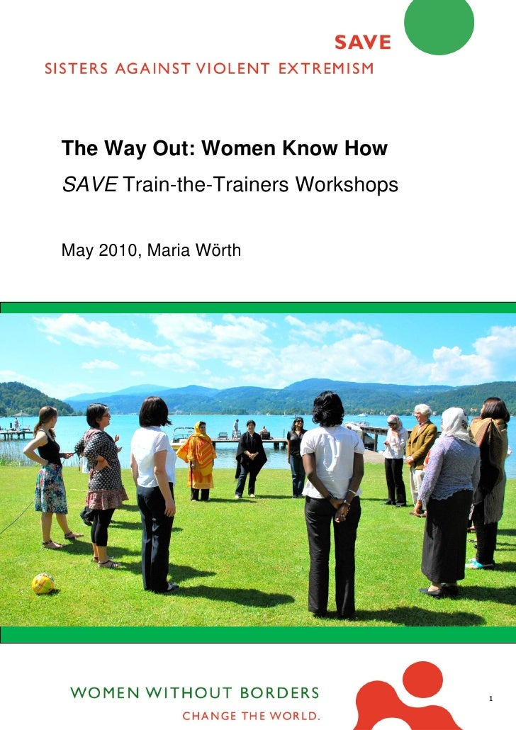 The Way Out: Women Know How SAVE Train-the-Trainers Workshops   May 2010, Maria Wörth                                     ...
