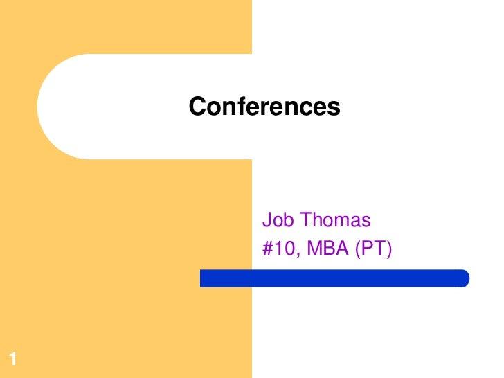 Conferences         Job Thomas         #10, MBA (PT)1