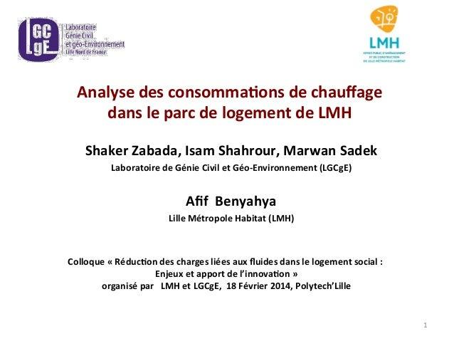Shaker  Zabada,  Isam  Shahrour,  Marwan  Sadek   Laboratoire  de  Génie  Civil  et  Géo-‐Environne...