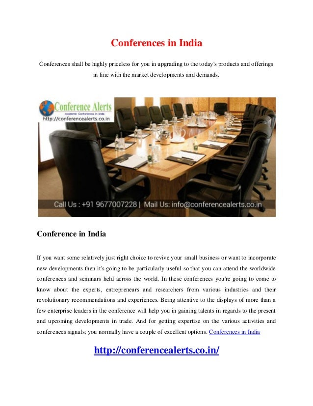 Conferences in India Conferences shall be highly priceless for you in upgrading to the today's products and offerings in l...