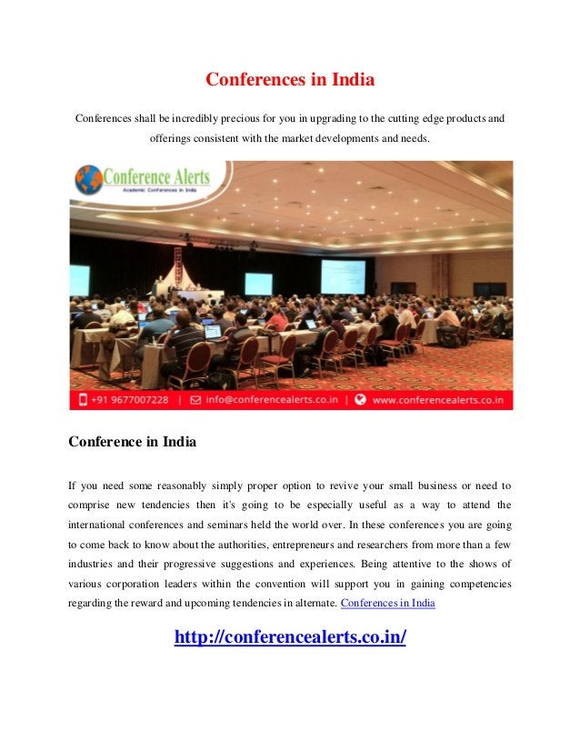 Conferences in India Conferences shall be incredibly precious for you in upgrading to the cutting edge products and offeri...