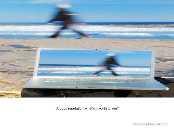 What's a 'good' reputation worth to you? by Stephen Pain, Principal, The Age of Good Slide 2