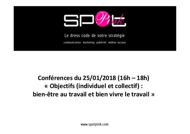 Conférencesdu25/01/2018(16h–18h) «Objectifs(individueletcollectif): bien-êtreautravailetbienvivreletra...