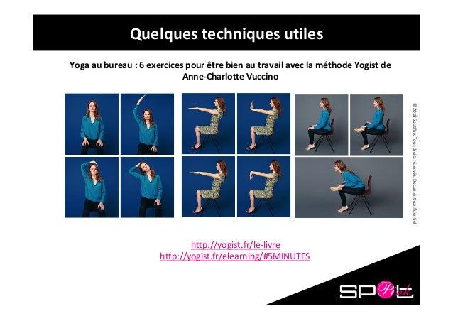 ©2018SpotPinkTousdroitsréservés.Documentconfidentiel Quelquestechniquesutiles Yogaaubureau:6exercicespour...