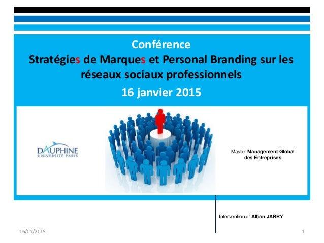 Conférence Stratégies de Marques et Personal Branding sur les réseaux sociaux professionnels 16 janvier 2015 16/01/2015 1 ...