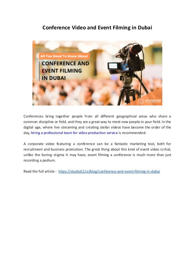 Conference Video and Event Filming in Dubai Conferences bring together people from all different geographical areas who sh...