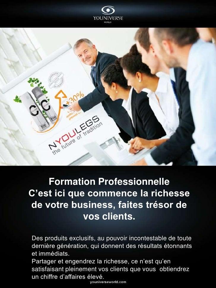 Formation Professionnelle C'est ici que commence la richesse de votre business, faites trésor de              vos clients....