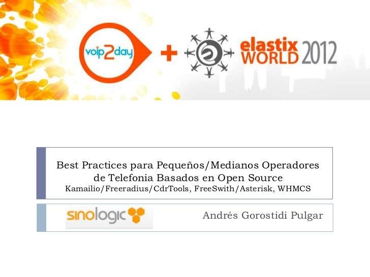 Best Practices para Pequeños/Medianos Operadores       de Telefonia Basados en Open Source Kamailio/Freeradius/CdrTools, F...