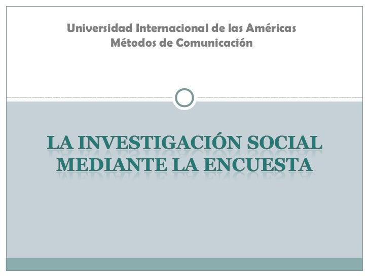 Universidad Internacional de las Américas        Métodos de Comunicación
