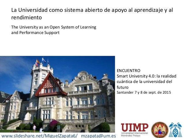 ENCUENTRO Smart University 4.0: la realidad cuántica de la universidad del futuro Santander 7 y 8 de sept. de 2015 www.sli...