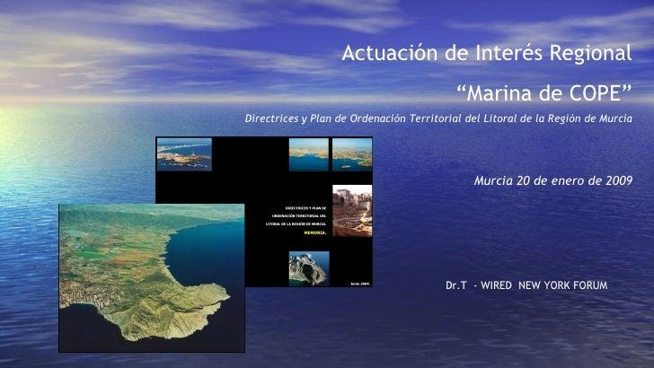 """Actuación de Interés Regional """" Marina de COPE"""" Directrices y Plan de Ordenación Territorial del Litoral de la Región de M..."""