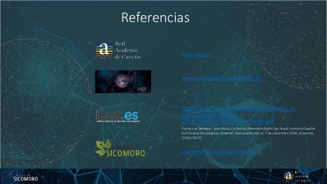 arac.rac.es www.quintadimensiondigital.es http://www.ieee.es/Galerias/fichero/docs_m arco/2016/DIEEEM19- 2016_Quinta_Dimen...