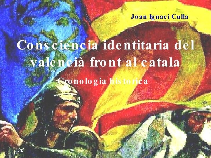 Joan Ignaci Culla Cronologia historica Consciencia identitaria del valencià front al catala