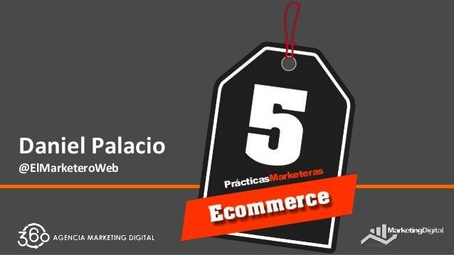 Daniel Palacio @ElMarketeroWeb