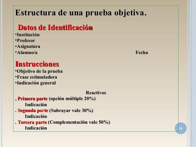 19 Estructura de una prueba objetiva.Estructura de una prueba objetiva. Datos de IdentificaciónDatos de Identificación •In...