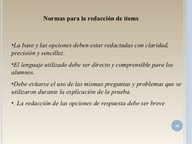 •La base y las opciones deben estar redactadas con claridad, precisión y sencillez. •El lenguaje utilizado debe ser direct...