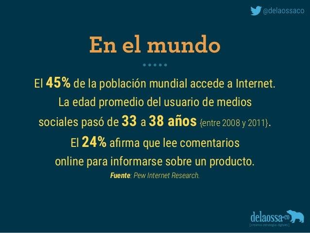 El 45% de la población mundial accede a Internet. La edad promedio del usuario de medios sociales pasó de 33 a 38 años {e...