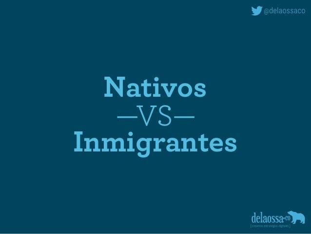 Nativos —VS— Inmigrantes