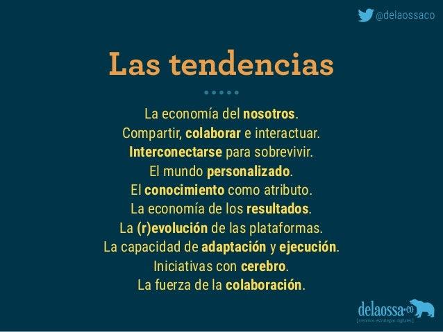 La economía del nosotros. Compartir, colaborar e interactuar. Interconectarse para sobrevivir. El mundo personalizado. El ...