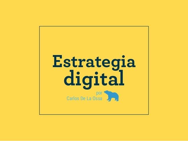 por Carlos De La Ossa Estrategia digital