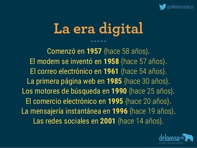 Comenzó en 1957 {hace 58 años}. El modem se inventó en 1958 {hace 57 años}. El correo electrónico en 1961 {hace 54 años}. ...