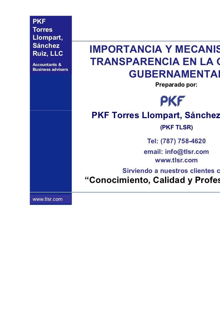 PKFTorresLlompart,SánchezRuiz, LLC            IMPORTANCIA Y MECANISMOS DEAccountants &        TRANSPARENCIA EN LA GESTIONB...