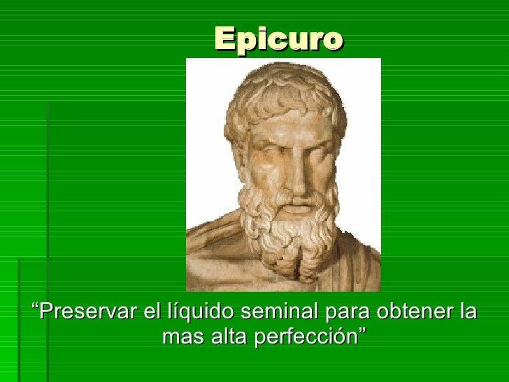 Resultado de imagen para PRESERVAR EL SEMEN, EPICURO