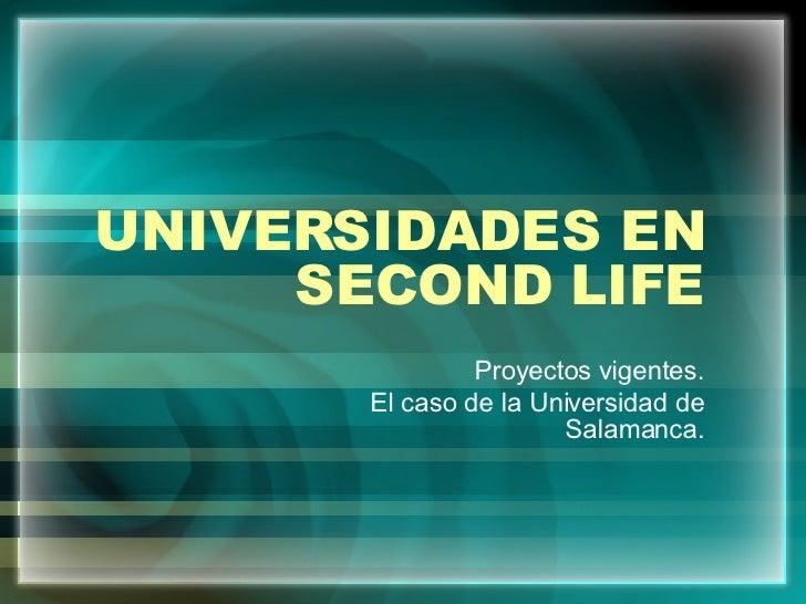 UNIVERSIDADES EN SECOND LIFE Proyectos vigentes. El caso de la Universidad de Salamanca.