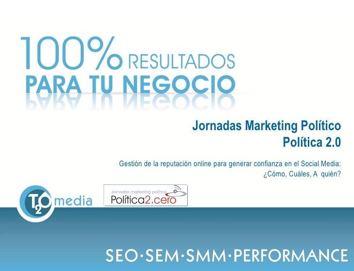 Jornadas Marketing Político                                                                  Política 2.0             Gest...