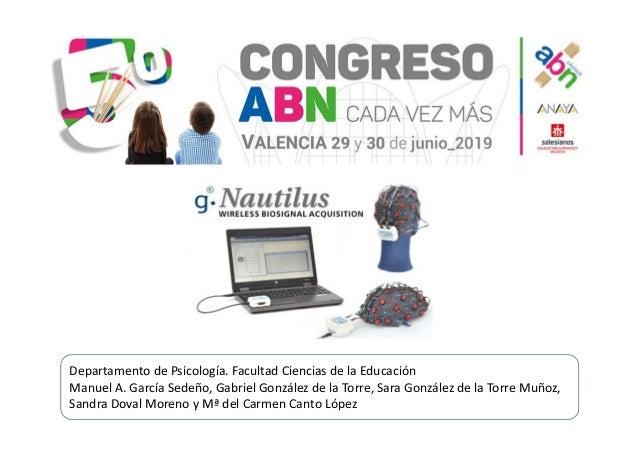 Departamento de Psicología. Facultad Ciencias de la Educación Manuel A. García Sedeño, Gabriel González de la Torre, Sara ...